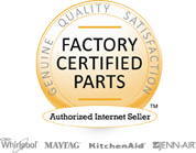 Whirlpool - Maytag - Kitchen-Aid - Jenn-Air : Factory Certified Parts : Genuine - Quality - Satisfaction : Authorized Internet Seller